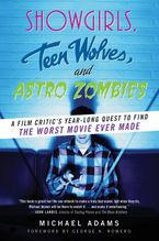 Showgirls, Teen Wolves, and Astro Zombies Paperback  by Michael Adams