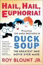 Hail, Hail, Euphoria! Paperback  by Roy Blount Jr.