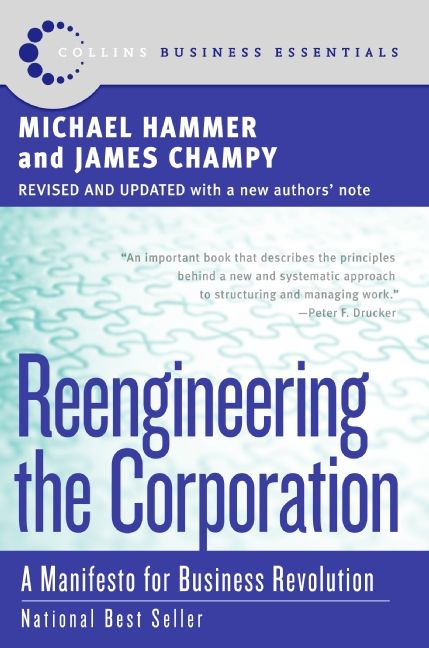 Book cover image: Reengineering the Corporation: Manifesto for Business Revolution, A   National Bestseller