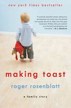 Making Toast Paperback  by Roger Rosenblatt