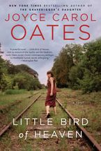 Little Bird Of Heaven Paperback  by Joyce Carol Oates