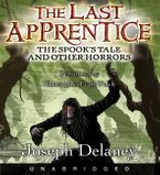 The Last Apprentice: The Spook's Tale Downloadable audio file UBR by Joseph Delaney