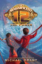 The Magnificent 12: The Power Hardcover  by Michael Grant