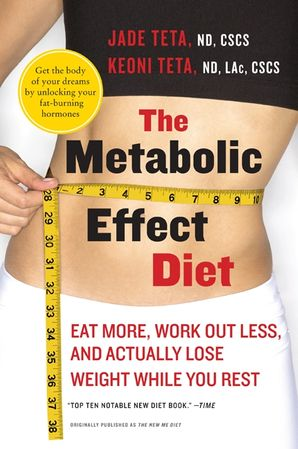 The Metabolic Effect Diet: Eat More, Work Out Less, and Actually Lose Weight While You Rest Paperback  by