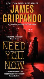 Need You Now Paperback  by James Grippando