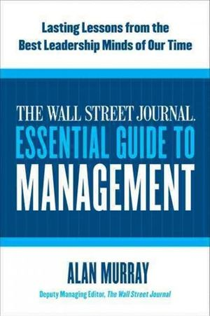 The Wall Street Journal Essential Guide to Management book image