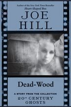 Dead-Wood eBook  by Joe Hill
