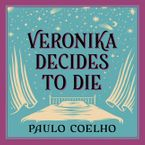 Veronika Decides to Die Downloadable audio file UBR by Paulo Coelho