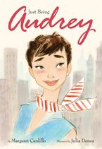 Just Being Audrey Hardcover  by Margaret Cardillo