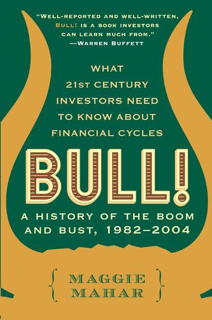Book cover image: Bull!: A History of the Boom and Bust, 1982-2004