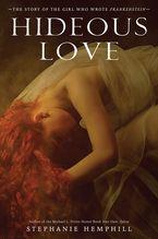 Hideous Love Hardcover  by Stephanie Hemphill