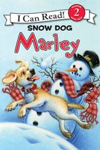 Marley: Snow Dog Marley Hardcover  by John Grogan