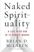Naked Spirituality Paperback  by Brian D. McLaren