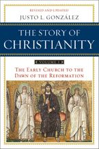 Story of Christianity: Volume 1, The
