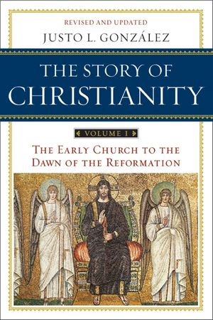The Story of Christianity: Volume 1 book image