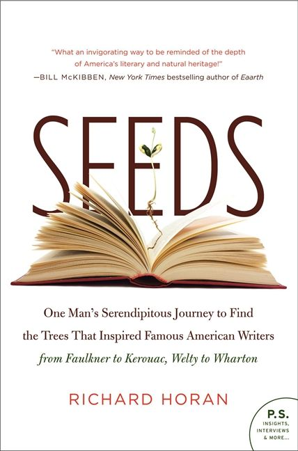 Seeds richard horan paperback one mans serendipitous journey to find the trees that inspired famous american writers from faulkner to kerouac welty to wharton fandeluxe Image collections