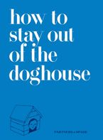 How to Stay Out of the Doghouse Hardcover  by Josh Rubin