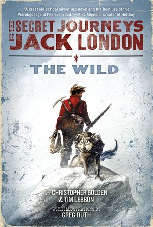 The Secret Journeys of Jack London, Book One: The Wild book image