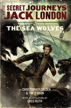 the-secret-journeys-of-jack-london-book-two-the-sea-wolves