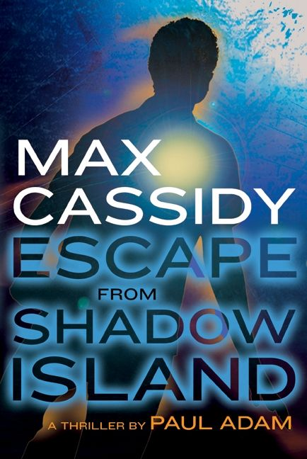 Max Cassidy: Escape from Shadow Island - Paul Adam - Paperback
