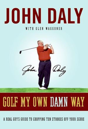 Golf My Own Damn Way book image