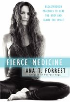 Fierce Medicine Paperback  by Ana T. Forrest