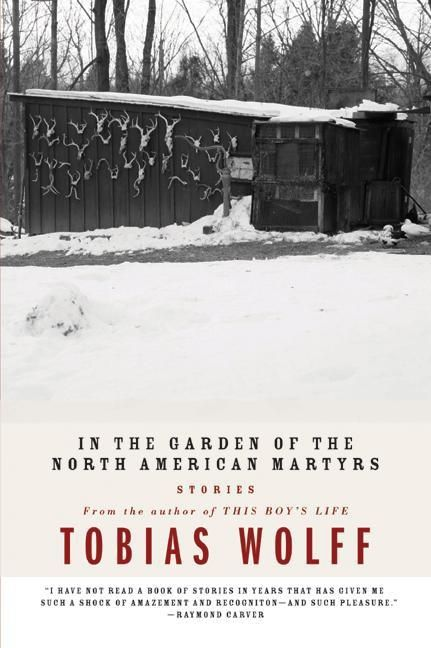 In The Garden Of The North American Martyrs Tobias Wolff E Book