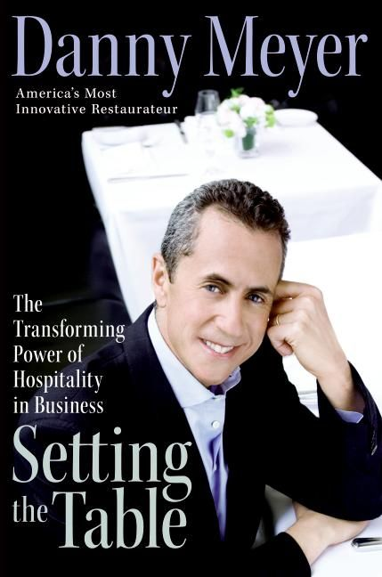 Setting the Table. Read a S&le Enlarge Book Cover  sc 1 st  HarperCollins Publishers & Setting the Table - Danny Meyer - E-book
