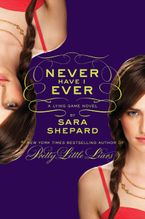 The Lying Game #2: Never Have I Ever Hardcover  by Sara Shepard
