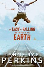 As Easy as Falling Off the Face of the Earth Hardcover  by Lynne Rae Perkins