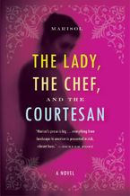 the-lady-the-chef-and-the-courtesan
