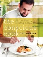 The Conscious Cook Hardcover  by Tal Ronnen