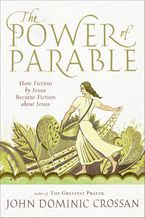 The Power of Parable Paperback  by John Dominic Crossan