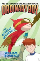 Extraordinary Adventures of Ordinary Boy, Book 2: The Return of Meteor Boy?