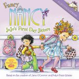 Fancy Nancy: JoJo's First Day Jitters