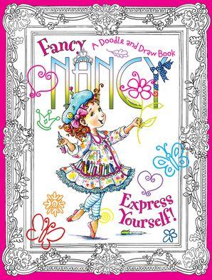 Fancy Nancy: Express Yourself!