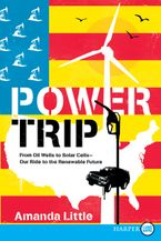 Power Trip Paperback LTE by Amanda Little