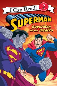 Superman Classic: Superman versus Bizarro
