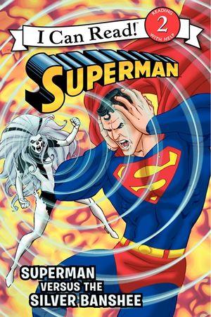 Superman Classic: Superman versus the Silver Banshee book image