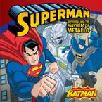 superman-classic-superman-and-the-mayhem-of-metallo
