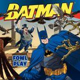 Batman Classic: Fowl Play