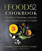 The Food52 Cookbook, Volume 2 Hardcover  by Amanda Hesser