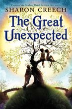 The Great Unexpected Hardcover  by Sharon Creech