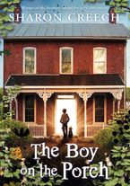 The Boy on the Porch Hardcover  by Sharon Creech