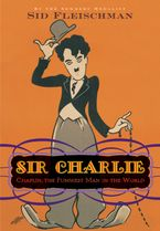 Sir Charlie Hardcover  by Sid Fleischman