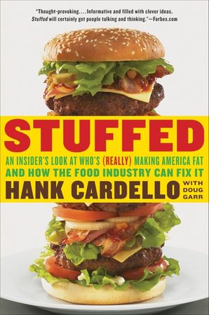 STUFFED:AN INSIDER'S LOOK AT WHO'S (REALLY) MAKING AMERICA FAT AN