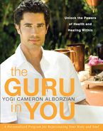 The Guru in You Paperback  by Yogi Cameron Alborzian