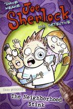 Joe Sherlock, Kid Detective, Case #000002: The Neighborhood Stink
