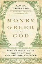 Money, Greed, and God Paperback  by Jay W. Richards