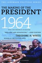 The Making of the President 1964 Paperback  by Theodore H. White